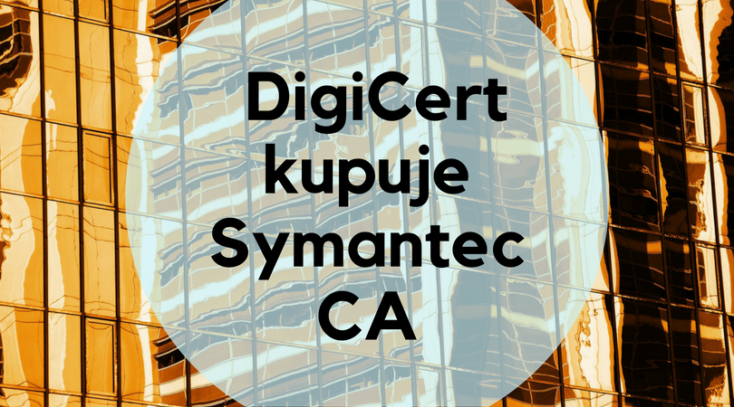 DigiCert kupuje Symantec CA