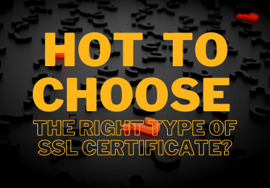 How to choose the right type of SSL certificate